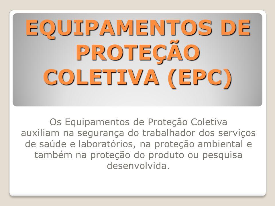 EQUIPAMENTOS DE PROTEÇÃO COLETIVA (EPC)