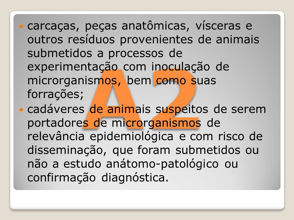 carcaças, peças anatômicas, vísceras e outros resíduos provenientes de animais submetidos a processos de experimentação com inoculação de microrganismos, bem como suas forrações;