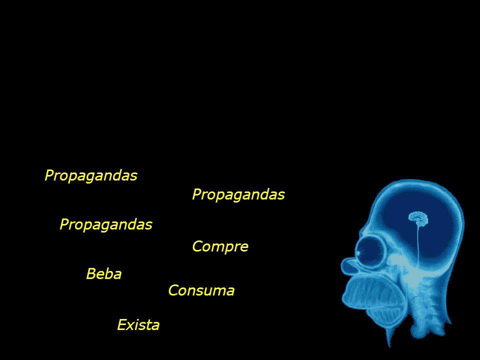 Propagandas Compre Beba Consuma Exista