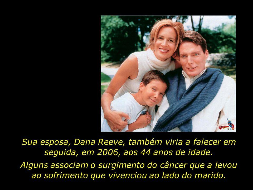 Sua esposa, Dana Reeve, também viria a falecer em seguida, em 2006, aos 44 anos de idade.