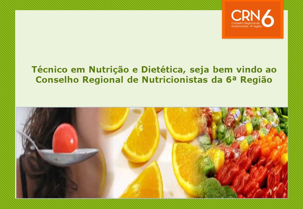 Técnico em Nutrição e Dietética, seja bem vindo ao Conselho Regional de Nutricionistas da 6ª Região