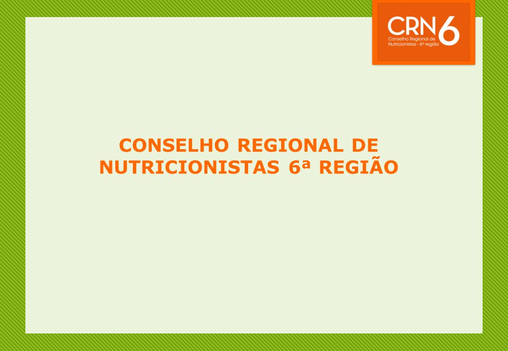 CONSELHO REGIONAL DE NUTRICIONISTAS 6ª REGIÃO