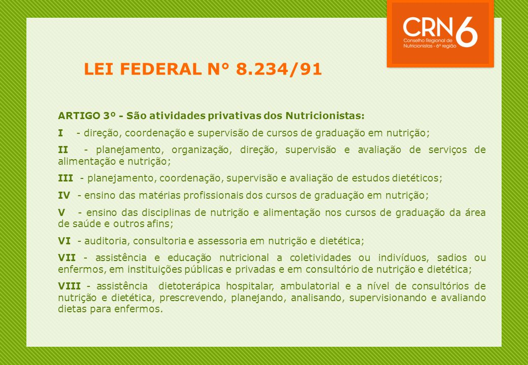 LEI FEDERAL N° 8.234/91 ARTIGO 3º - São atividades privativas dos Nutricionistas: