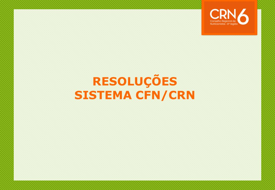 RESOLUÇÕES SISTEMA CFN/CRN