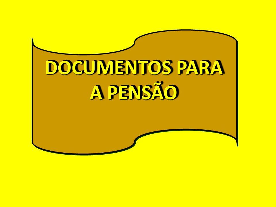 DOCUMENTOS PARA A PENSÃO