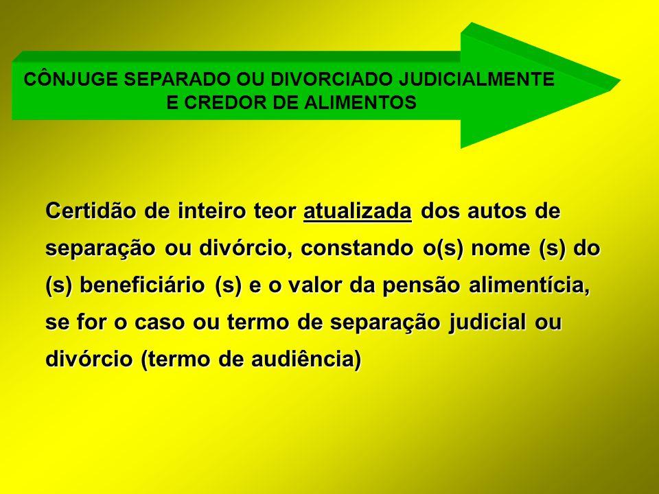 CÔNJUGE SEPARADO OU DIVORCIADO JUDICIALMENTE