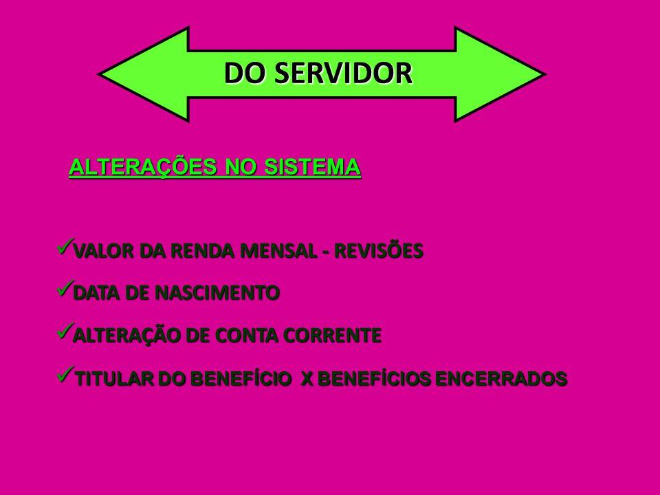 DO SERVIDOR ALTERAÇÕES NO SISTEMA VALOR DA RENDA MENSAL - REVISÕES
