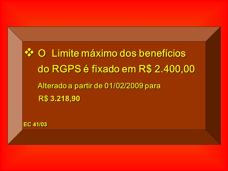 O Limite máximo dos benefícios do RGPS é fixado em R$ 2.400,00