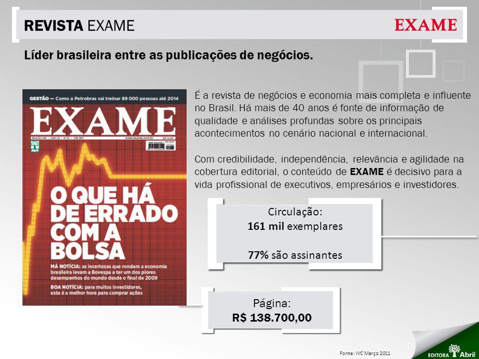 REVISTA EXAME Líder brasileira entre as publicações de negócios.