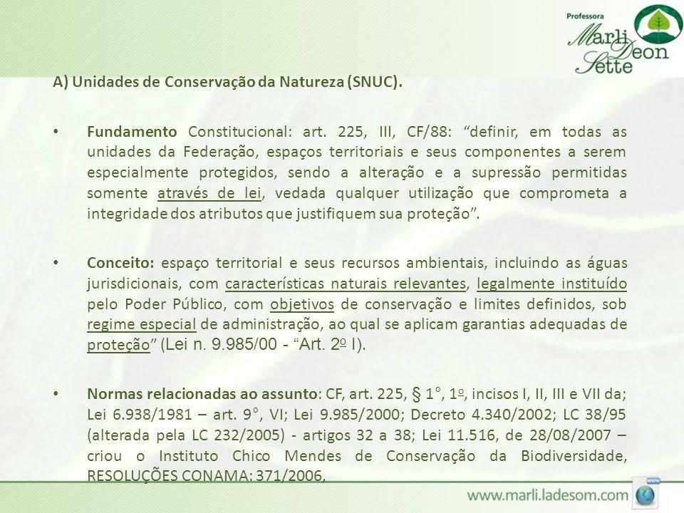 A) Unidades de Conservação da Natureza (SNUC).