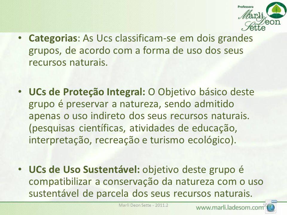 Categorias: As Ucs classificam-se em dois grandes grupos, de acordo com a forma de uso dos seus recursos naturais.