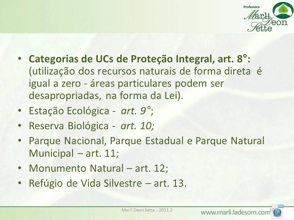Estação Ecológica - art. 9°; Reserva Biológica - art. 10;