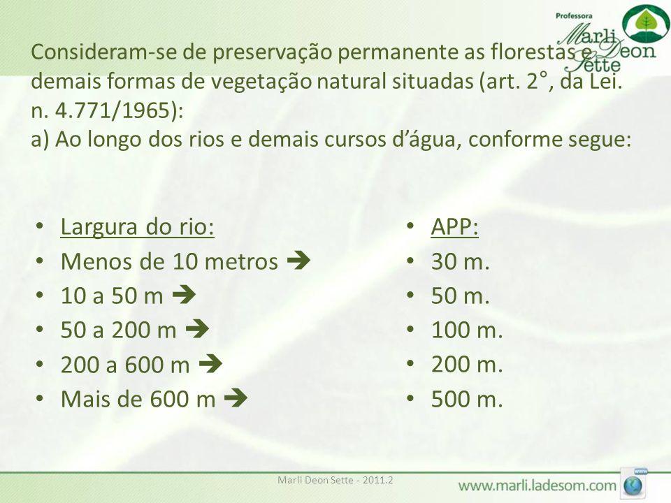 Largura do rio: Menos de 10 metros  10 a 50 m  50 a 200 m 