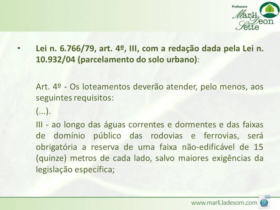 Lei n. 6. 766/79, art. 4º, III, com a redação dada pela Lei n. 10