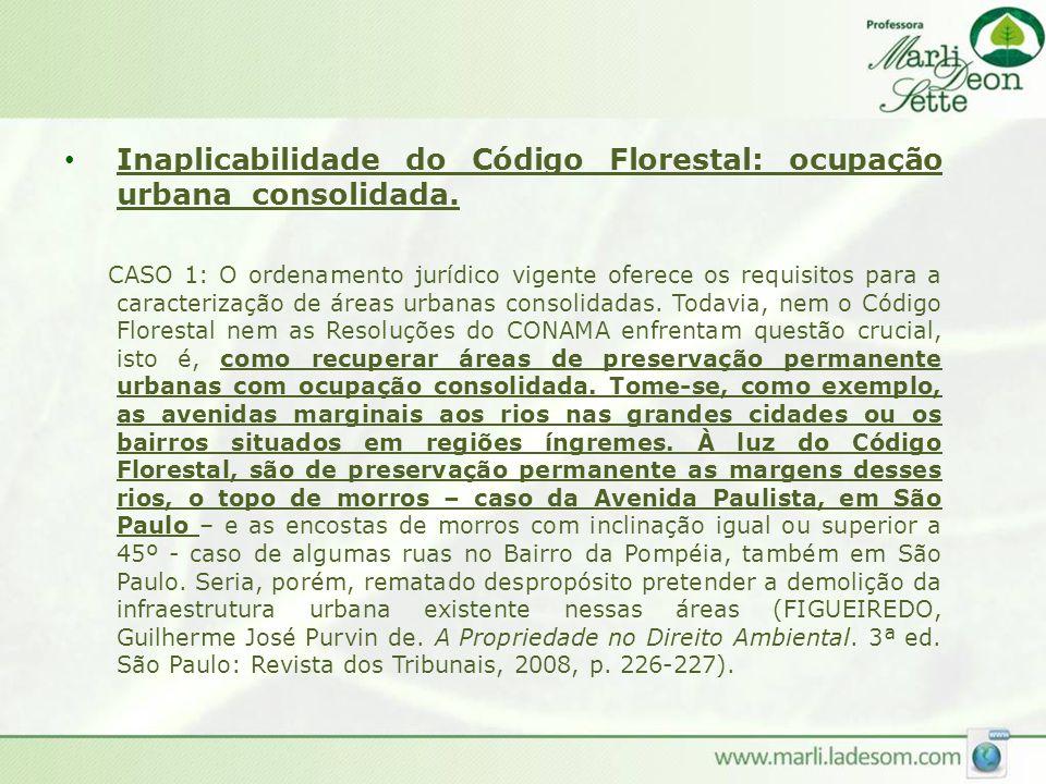 Inaplicabilidade do Código Florestal: ocupação urbana consolidada.