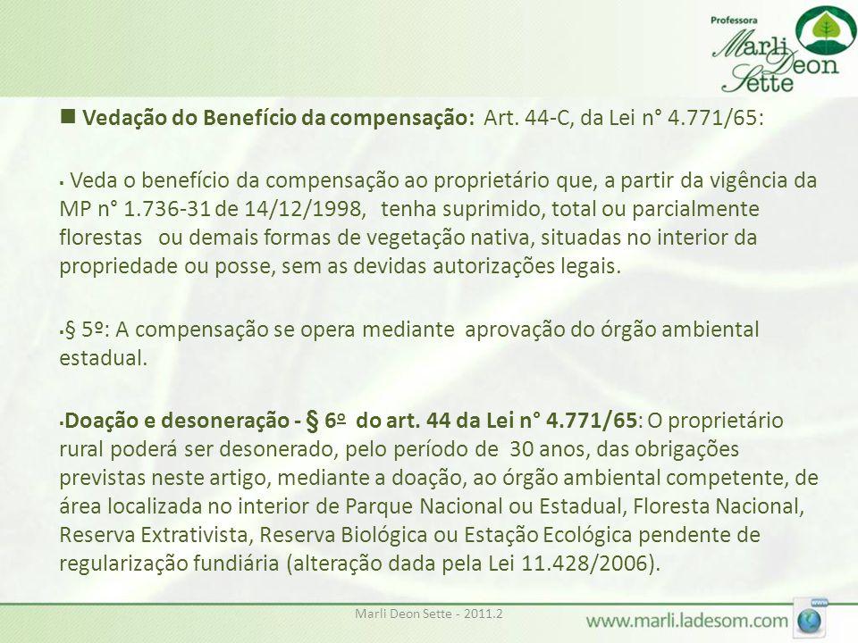 Vedação do Benefício da compensação: Art. 44-C, da Lei n° 4.771/65: