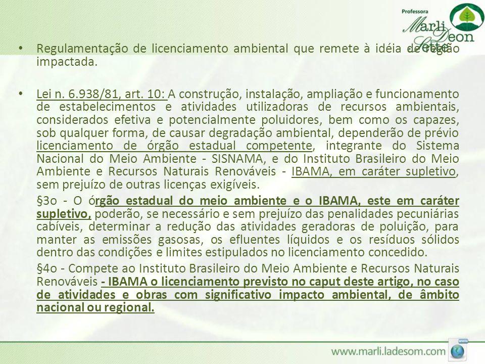 Regulamentação de licenciamento ambiental que remete à idéia de região impactada.