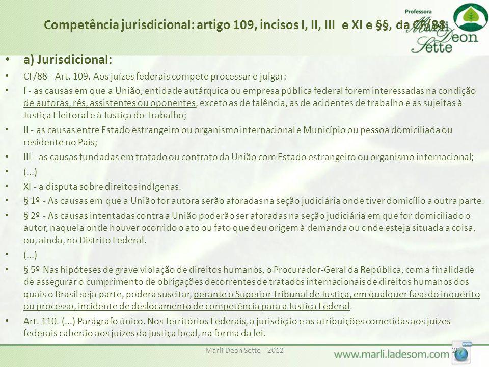 Competência jurisdicional: artigo 109, incisos I, II, III e XI e §§, da CF/88