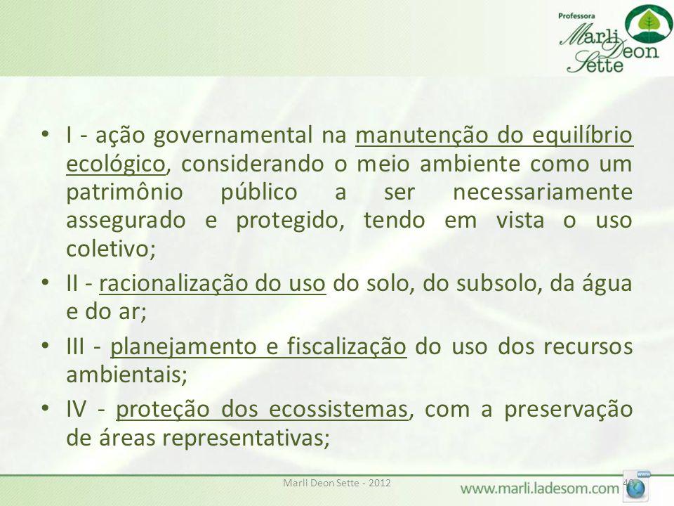 II - racionalização do uso do solo, do subsolo, da água e do ar;