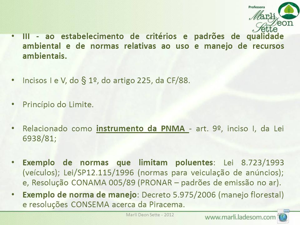 Incisos I e V, do § 1º, do artigo 225, da CF/88. Princípio do Limite.
