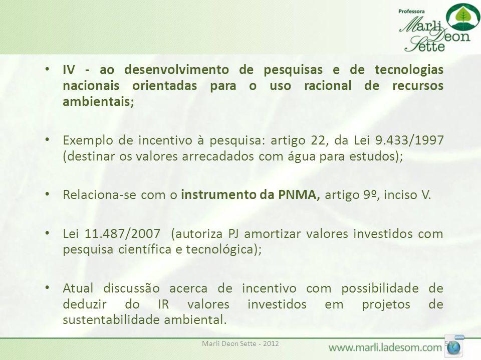 Relaciona-se com o instrumento da PNMA, artigo 9º, inciso V.