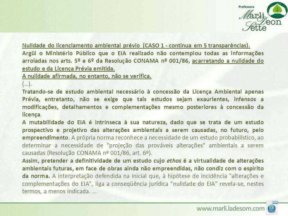 Nulidade do licenciamento ambiental prévio (CASO 1 - continua em 5 transparências).