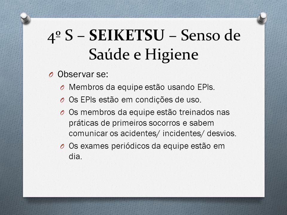 4º S – SEIKETSU – Senso de Saúde e Higiene