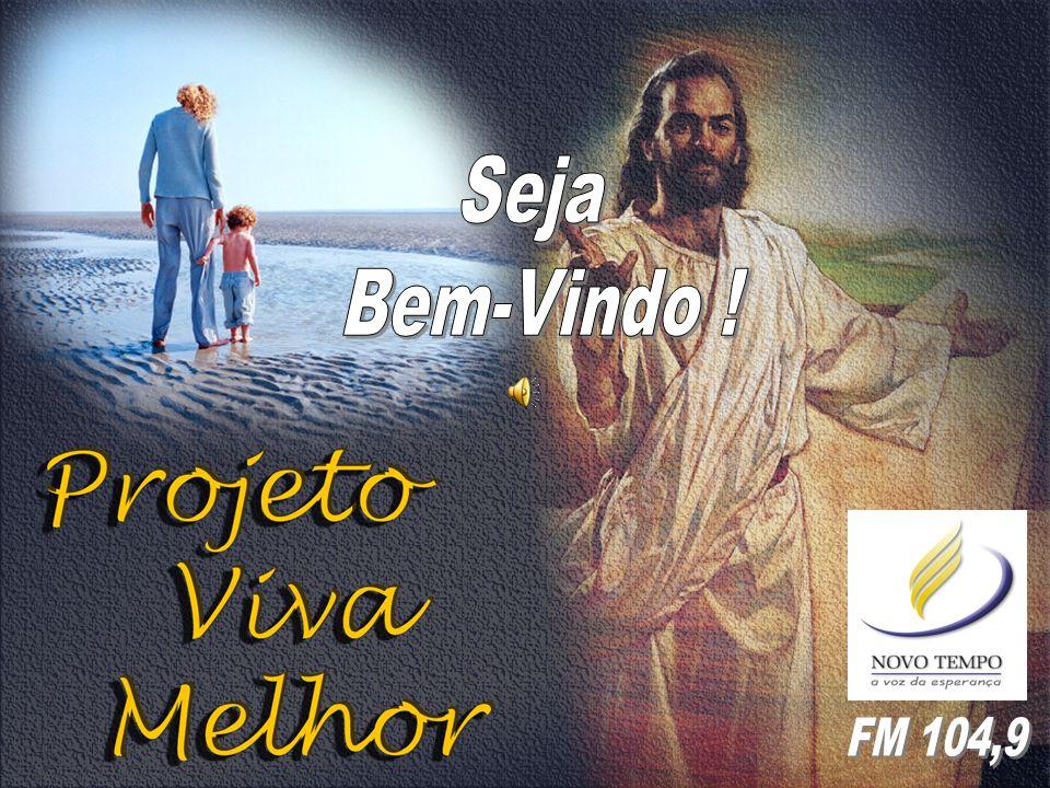 Seja Bem-Vindo ! FM 104,9