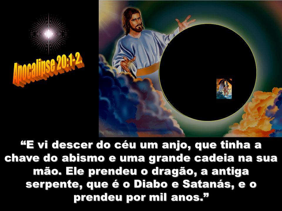 Apocalipse 20:1-2.