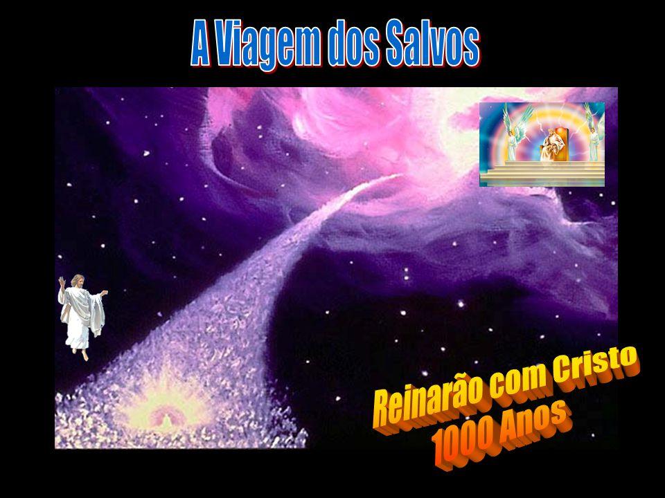 A Viagem dos Salvos Reinarão com Cristo 1000 Anos