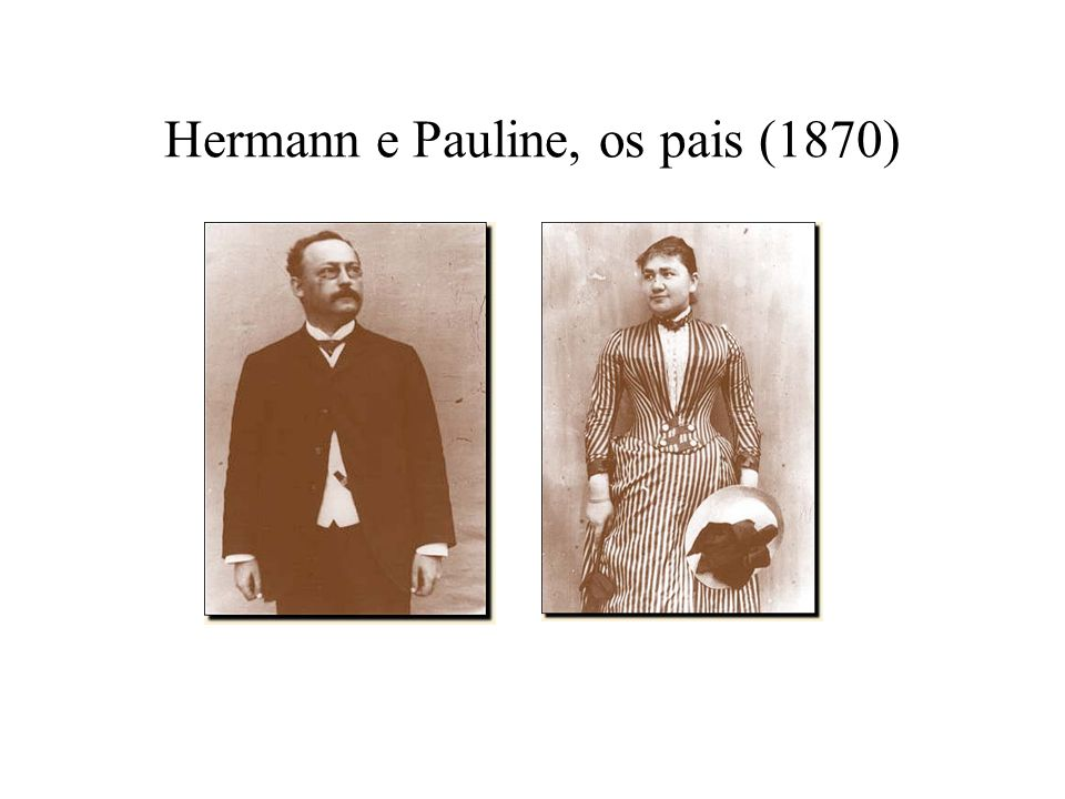 Hermann e Pauline, os pais (1870)