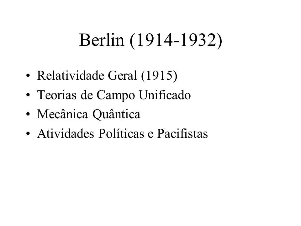 Berlin (1914-1932) Relatividade Geral (1915)