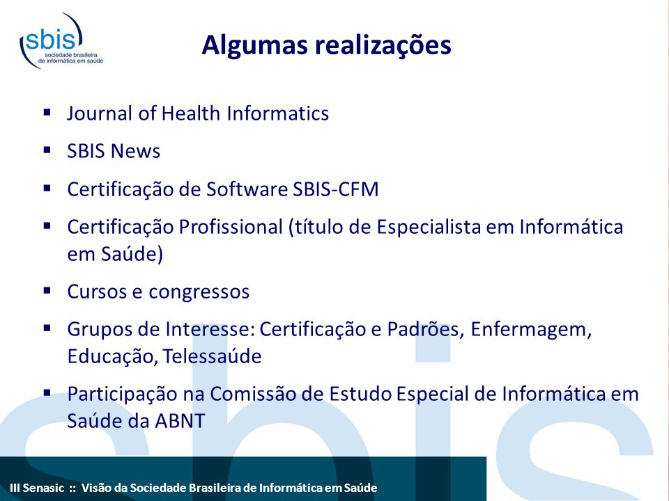Algumas realizações Journal of Health Informatics SBIS News