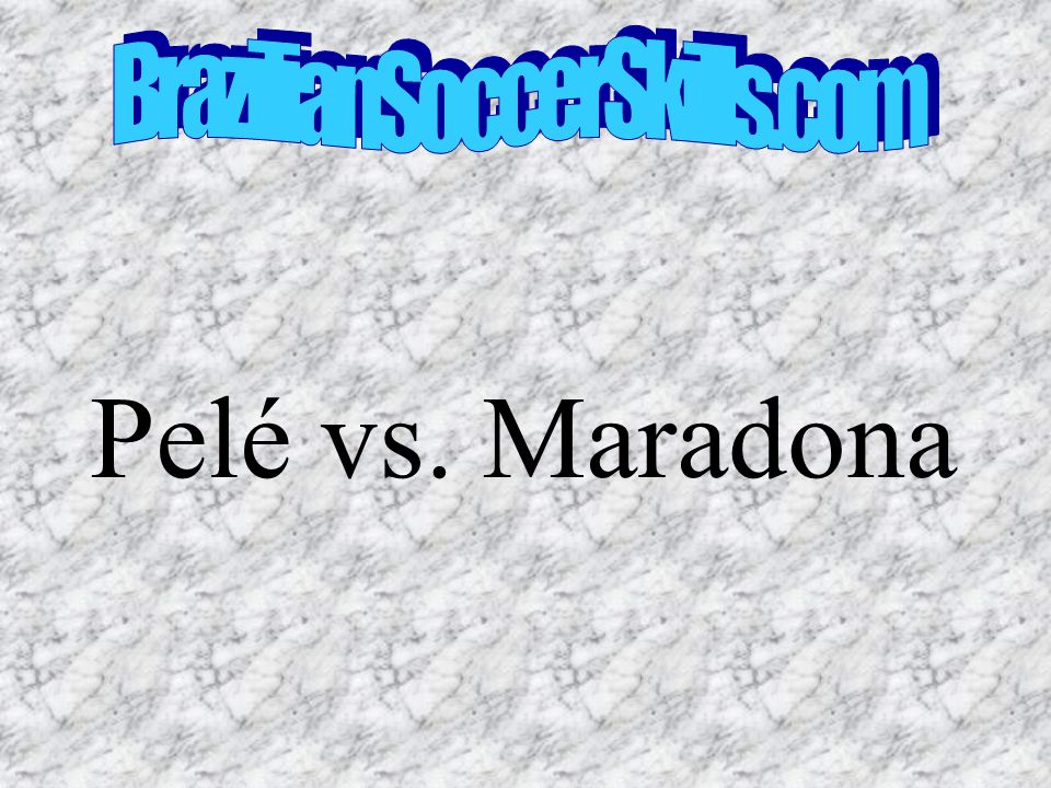 BrazilianSoccerSkills.com Pelé vs. Maradona