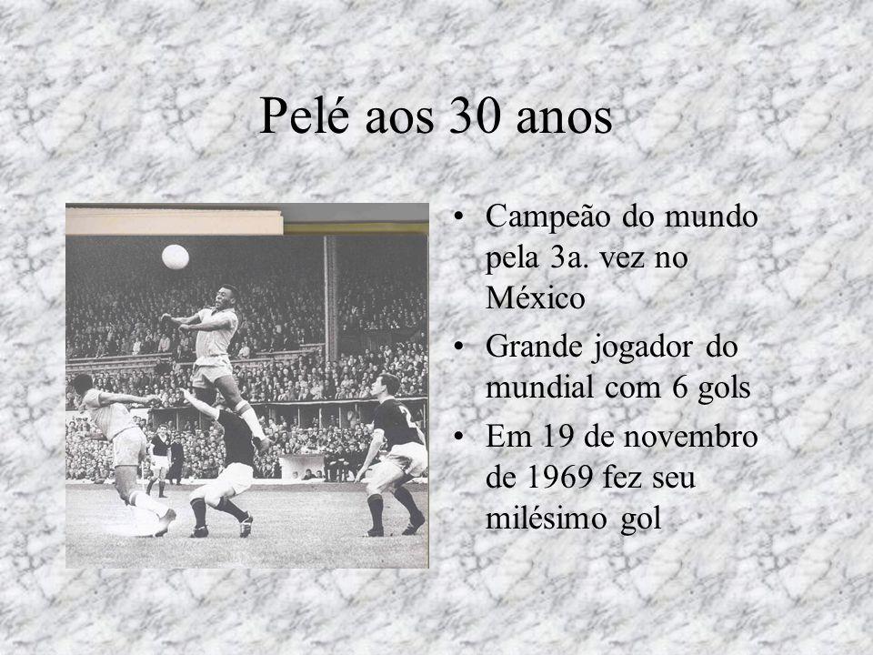 Pelé aos 30 anos Campeão do mundo pela 3a. vez no México