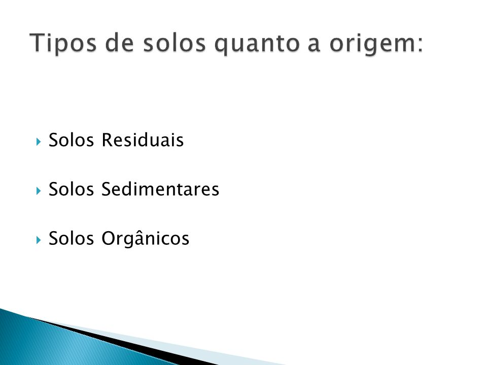 Tipos de solos quanto a origem: