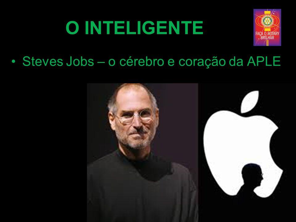O INTELIGENTE Steves Jobs – o cérebro e coração da APLE