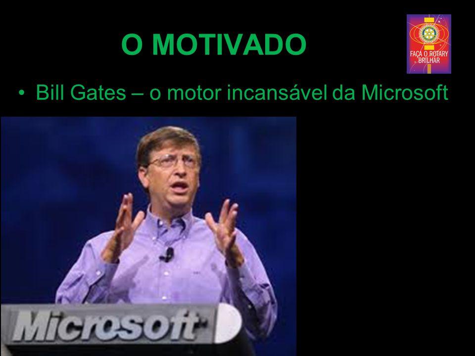 O MOTIVADO Bill Gates – o motor incansável da Microsoft