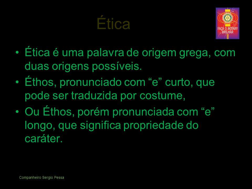 Ética Ética é uma palavra de origem grega, com duas origens possíveis.