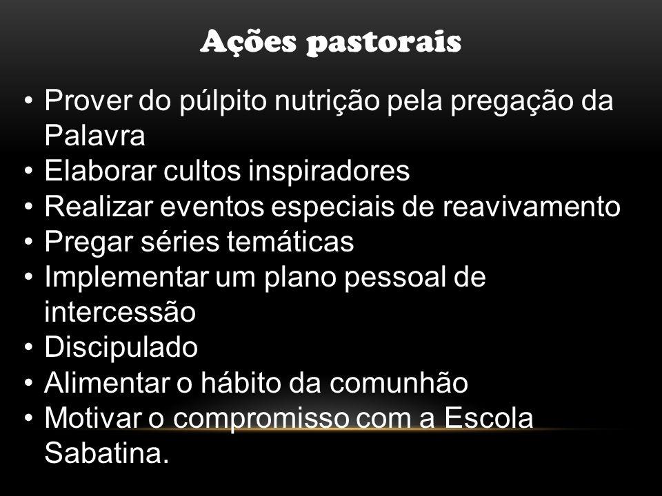Ações pastorais Prover do púlpito nutrição pela pregação da Palavra