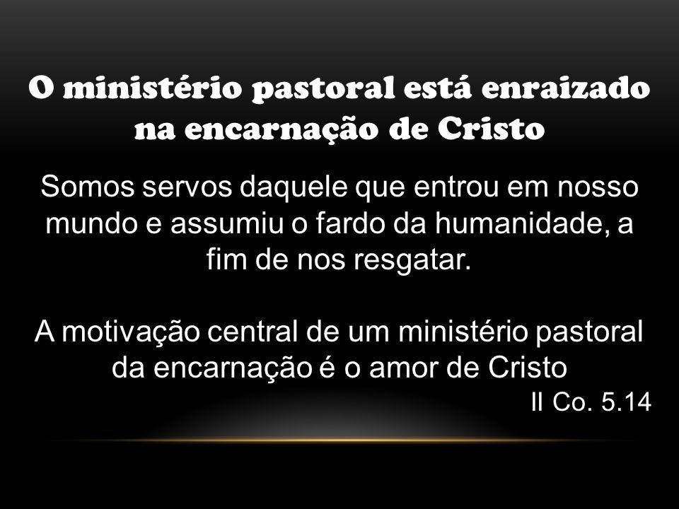 O ministério pastoral está enraizado na encarnação de Cristo