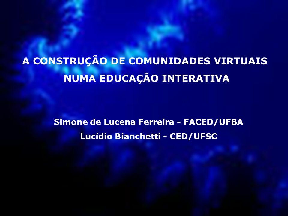 A CONSTRUÇÃO DE COMUNIDADES VIRTUAIS NUMA EDUCAÇÃO INTERATIVA