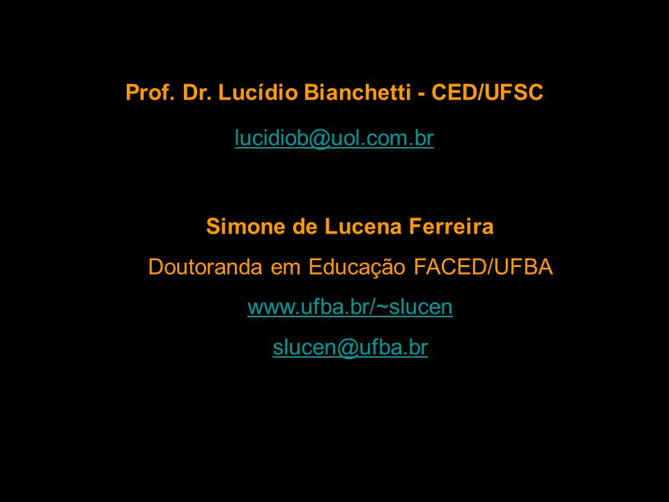 Prof. Dr. Lucídio Bianchetti - CED/UFSC