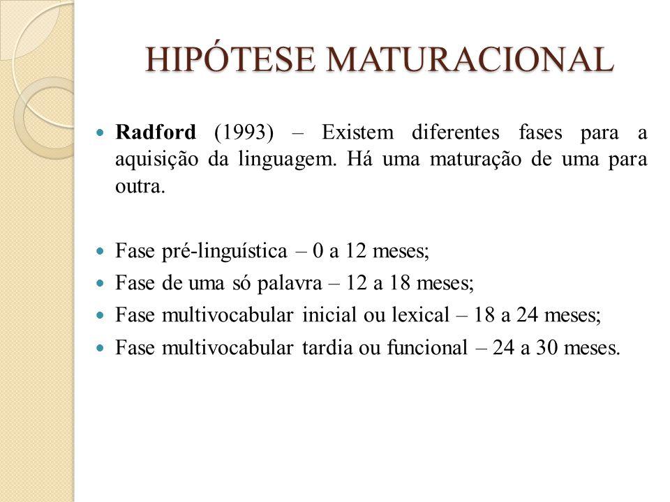 HIPÓTESE MATURACIONAL