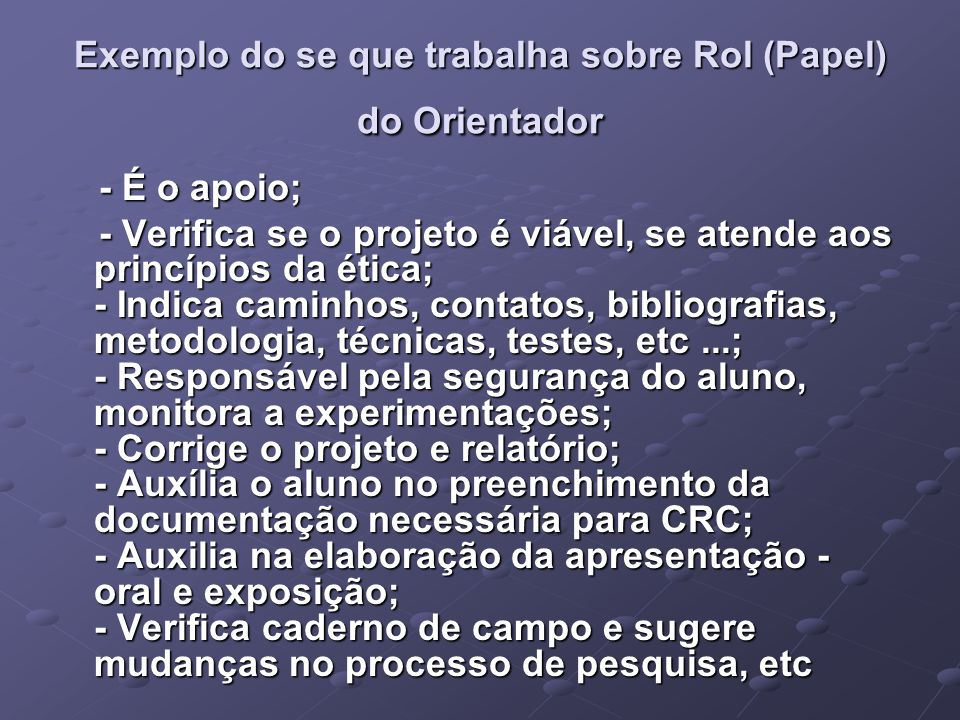 Exemplo do se que trabalha sobre Rol (Papel) do Orientador