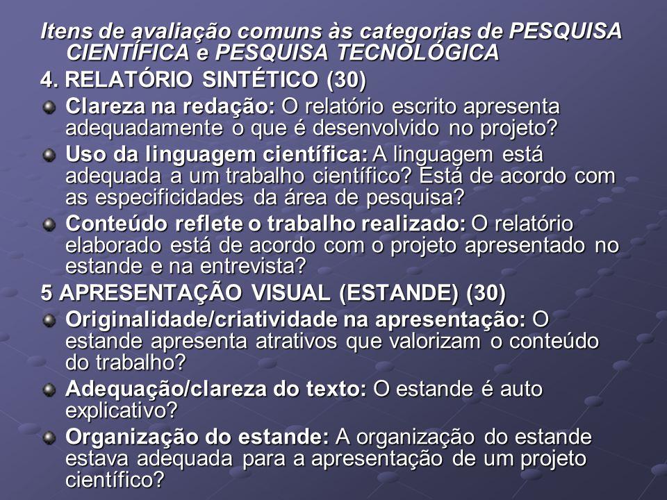 Itens de avaliação comuns às categorias de PESQUISA CIENTÍFICA e PESQUISA TECNOLÓGICA
