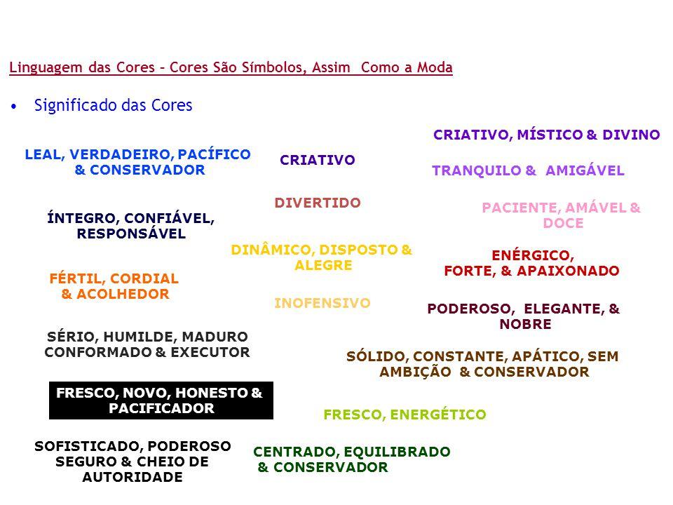 LEAL, VERDADEIRO, PACÍFICO SÓLIDO, CONSTANTE, APÁTICO, SEM
