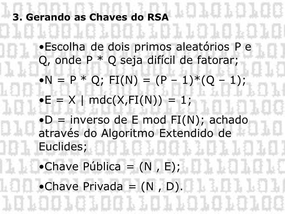 N = P * Q; FI(N) = (P – 1)*(Q – 1); E = X | mdc(X,FI(N)) = 1;