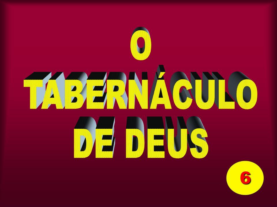 O TABERNÁCULO DE DEUS 6