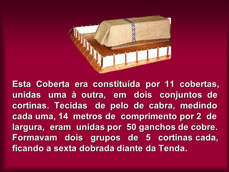 Esta Coberta era constituída por 11 cobertas, unidas uma à outra, em dois conjuntos de cortinas.